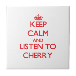 Keep calm and Listen to Cherry Ceramic Tiles