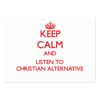 Keep calm and listen to CHRISTIAN ALTERNATIVE Large Business Cards (Pack Of 100)