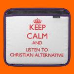 Keep calm and listen to CHRISTIAN ALTERNATIVE Sleeve For iPads