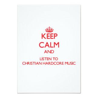 Keep calm and listen to CHRISTIAN HARDCORE MUSIC Custom Invite
