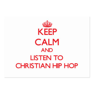 Keep calm and listen to CHRISTIAN HIP HOP Large Business Cards (Pack Of 100)
