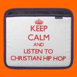 Keep calm and listen to CHRISTIAN HIP HOP Sleeve For iPads
