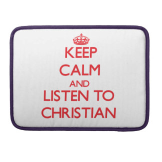 Keep calm and Listen to Christian Sleeve For MacBooks