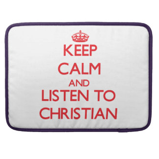 Keep calm and Listen to Christian MacBook Pro Sleeve