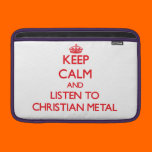 Keep calm and listen to CHRISTIAN METAL Sleeves For MacBook Air
