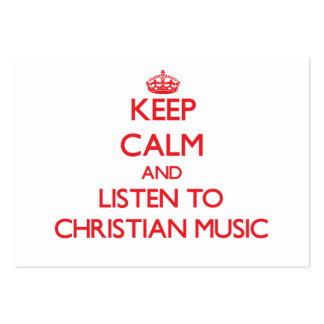 Keep calm and listen to CHRISTIAN MUSIC Large Business Cards (Pack Of 100)