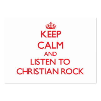 Keep calm and listen to CHRISTIAN ROCK Large Business Cards (Pack Of 100)