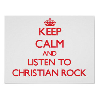 Keep calm and listen to CHRISTIAN ROCK Posters