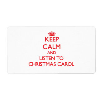 Keep calm and listen to CHRISTMAS CAROL Shipping Label