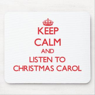 Keep calm and listen to CHRISTMAS CAROL Mouse Pad