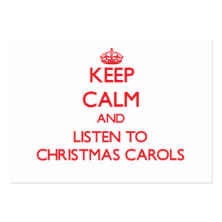 Keep calm and listen to CHRISTMAS CAROLS Large Business Cards (Pack Of 100)
