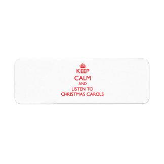 Keep calm and listen to CHRISTMAS CAROLS Return Address Label