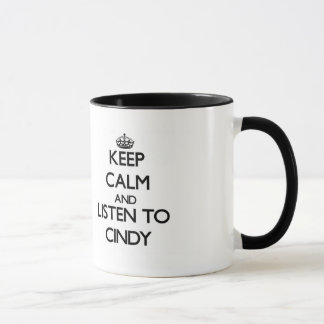 Keep Calm and listen to Cindy Mug