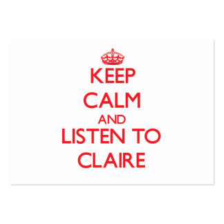 Keep Calm and listen to Claire Business Card Templates