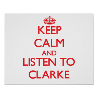 Keep calm and Listen to Clarke Poster