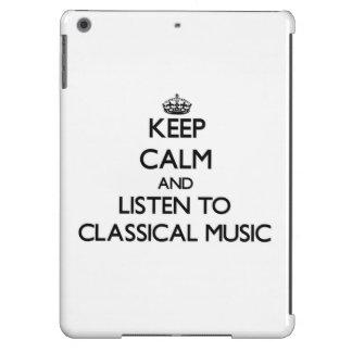 Keep calm and listen to CLASSICAL MUSIC iPad Air Case