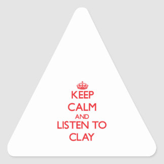 Keep calm and Listen to Clay Triangle Stickers
