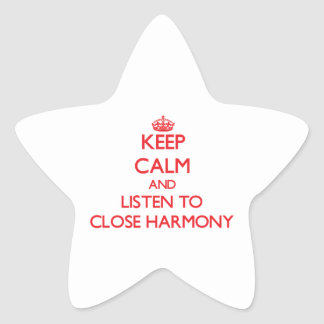 Keep calm and listen to CLOSE HARMONY Stickers