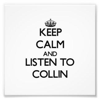 Keep Calm and Listen to Collin Art Photo