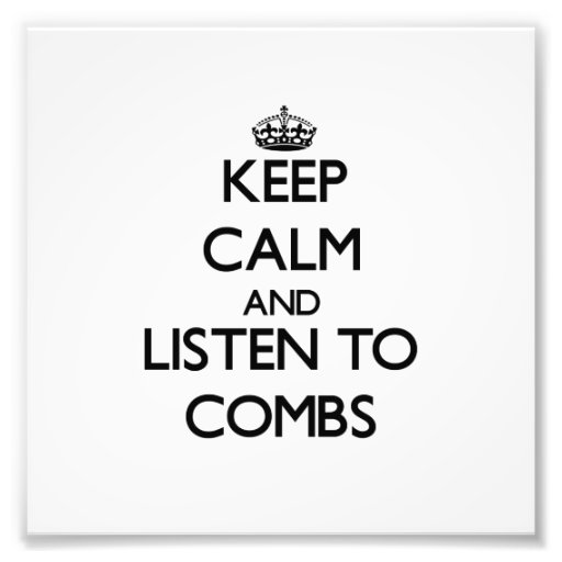Keep calm and Listen to Combs Photo Print