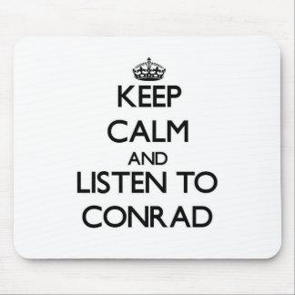 Keep calm and Listen to Conrad Mousepad