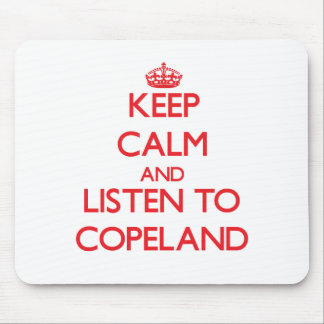 Keep calm and Listen to Copeland Mousepad
