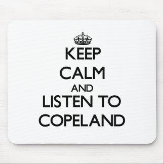 Keep calm and Listen to Copeland Mouse Pads