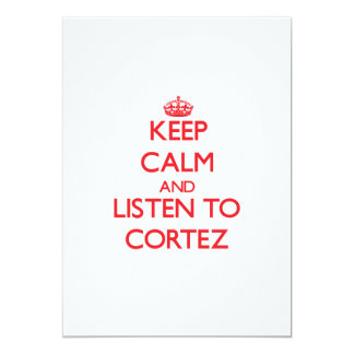 Keep Calm and Listen to Cortez Custom Invitation