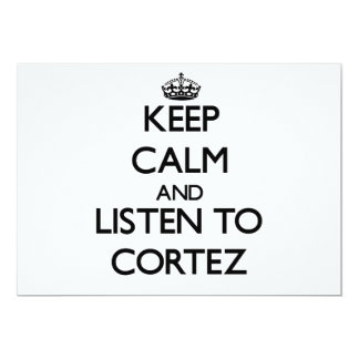 Keep calm and Listen to Cortez Personalized Invite