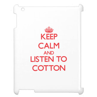 Keep calm and Listen to Cotton Case For The iPad 2 3 4