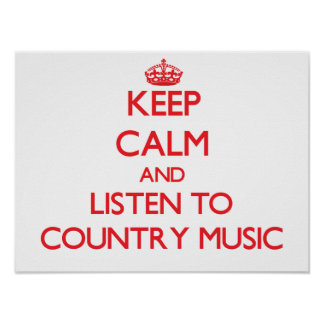 Keep calm and listen to COUNTRY MUSIC Poster