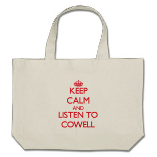 Keep calm and Listen to Cowell Bags