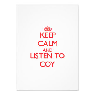 Keep Calm and Listen to Coy Announcements