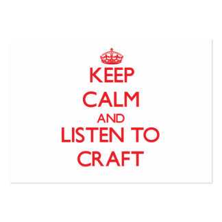 Keep calm and Listen to Craft Business Cards
