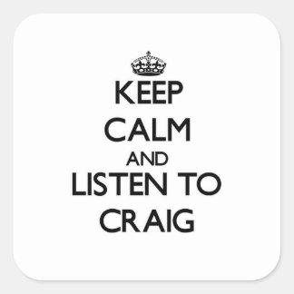 Keep calm and Listen to Craig Sticker
