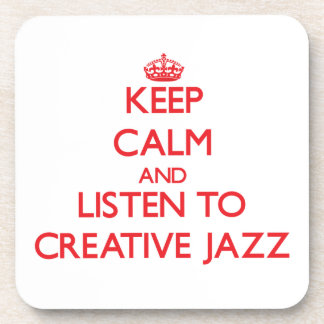 Keep calm and listen to CREATIVE JAZZ Beverage Coasters
