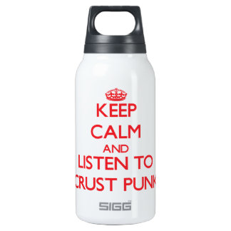 Keep calm and listen to CRUST PUNK 10 Oz Insulated SIGG Thermos Water Bottle