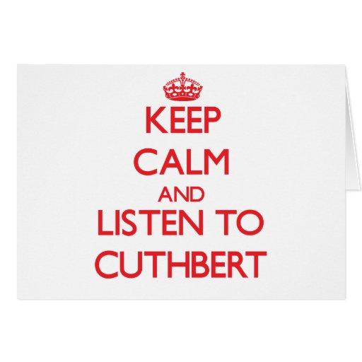 Keep calm and Listen to Cuthbert Cards