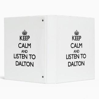 Keep calm and Listen to Dalton 3 Ring Binder