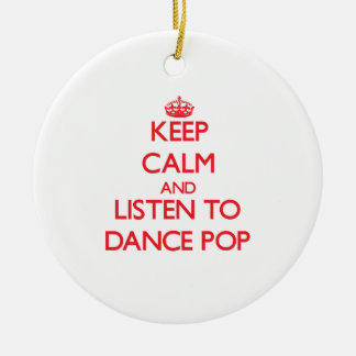 Keep calm and listen to DANCE POP Double-Sided Ceramic Round Christmas Ornament