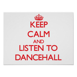 Keep calm and listen to DANCEHALL Print