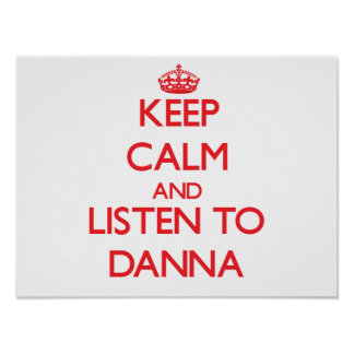 Keep Calm and listen to Danna Poster