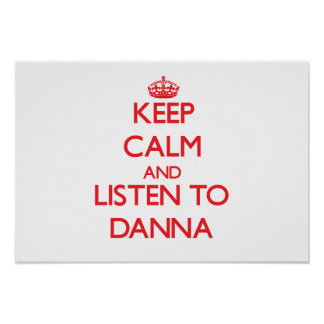 Keep Calm and listen to Danna Posters