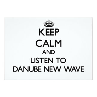 Keep calm and listen to DANUBE NEW WAVE 5x7 Paper Invitation Card