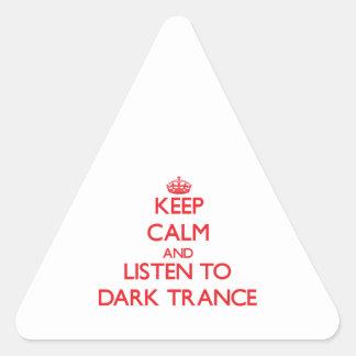Keep calm and listen to DARK TRANCE Triangle Sticker