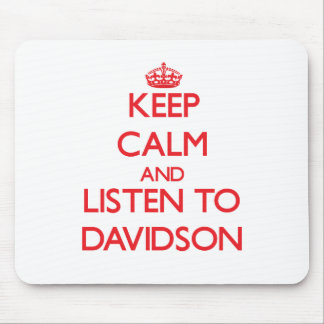 Keep calm and Listen to Davidson Mouse Pad