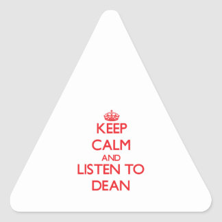 Keep calm and Listen to Dean Triangle Sticker