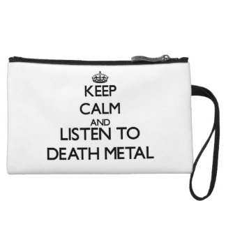 Keep calm and listen to DEATH METAL Wristlet Clutch