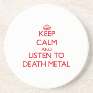 Keep calm and listen to DEATH METAL Drink Coaster