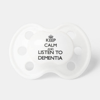 Keep calm and listen to DEMENTIA Pacifier